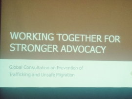 Global Consultation on Prevention of Human Trafficking and Unsafe Migration